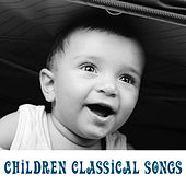 Children Classical Songs – Music for Baby, Relaxed Mind Your Kid, Calm Sounds for Relaxation von Rockabye Lullaby