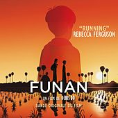 Running (From 'Funan' Original Soundtrack) by Rebecca Ferguson