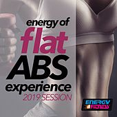 Energy of Flat Abs Experience 2019 Session (15 Tracks Non-Stop Mixed Compilation for Fitness & Workout) by Various Artists
