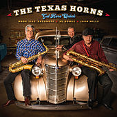 Better Get Here Quick by The Texas Horns