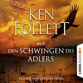 Auf den Schwingen des Adlers (Gekürzt) von Ken Follett