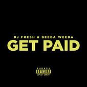 Get Paid by DJ.Fresh