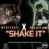 Shake It (feat. Mystikal) by Brik Sity Jones