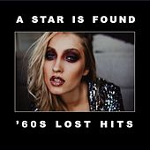 A Star Is Found: '60s Lost Hits de Various Artists