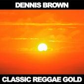 Classic Reggae Gold von Dennis Brown