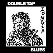Double Tap Zombie Blues de Various Artists