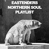 Eastenders Northern Soul Playlist by Various Artists