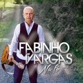 Na Fé de Fabinho Vargas
