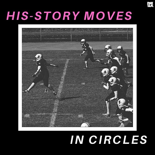His-Story Moves in Circles by Arre! Arre!