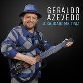 A Saudade Me Traz (ao Vivo) by Geraldo Azevedo