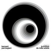 La Brûlure De Mille Soleils de Bernard Parmegiani