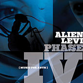 Phase IV (Music for Ants) by Alien Levi