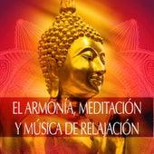 El Armonía, Meditación y Música de Relajación: Zen Meditación Budista, Música Serenidad para Dormir, Zen Tibetano Canciónes, Relajar la Mente, Sonidos de la Naturaleza de Meditación Música Ambiente