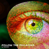 Follow the Psyleader by Dj tomsten