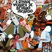 A Grande Música De Sérgio Ricardo by Sérgio Ricardo