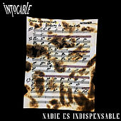 Nadie Es Indispensable by Intocable