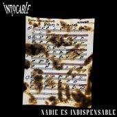 Nadie Es Indispensable de Intocable