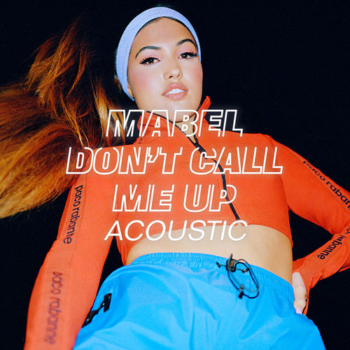 Don't Call Me Up (Acoustic) von Mabel
