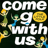 Come Go With Us di The Little Folk Of Mt. Roskill