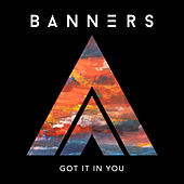 Got It In You von Banners
