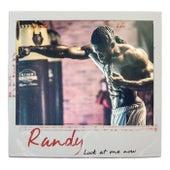 Look At Me Now von Randy