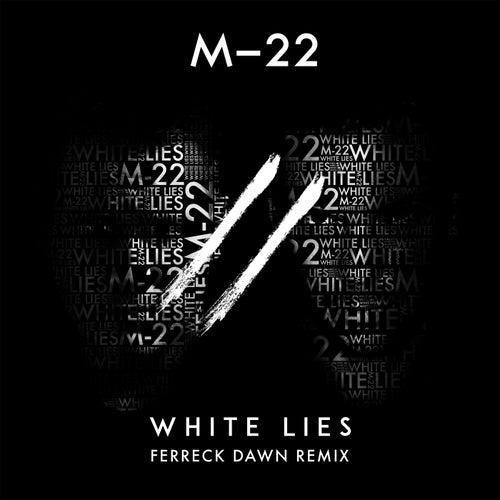 White Lies (Ferreck Dawn Edit) by M-22