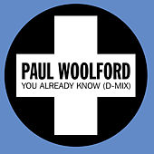 You Already Know (D-Mix) von Paul Woolford