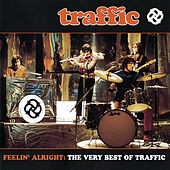 Feelin' Alright: The Very Best Of Traffic by Traffic
