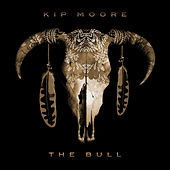 The Bull by Kip Moore