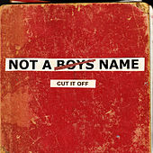 Cut If Off by Not A Boys Name