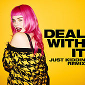Deal With It (Just Kiddin Remix) by Girli