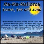 Ma-Ma-Mallorca - Sonne, Sand und See von Various Artists