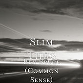 Ben Bruce (Common Sense) by Slim Thug