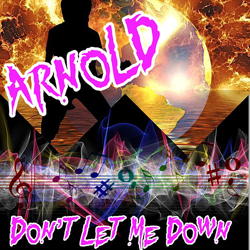 Don't Let Me Down (Radio Edit) by Arnold