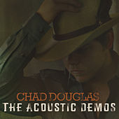 The Acoustic Demos by Chad Douglas
