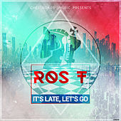It's Late Let's Go - Single de Rost