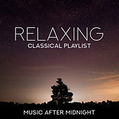 Relaxing Classical Playlist: Music After Midnight de Various Artists