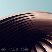 Minimal in 2019 von Various Artists