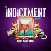 The Indictment Mixtape de Muddy Water Wayne