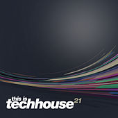 This is Techhouse Vol. 21 by Various Artists
