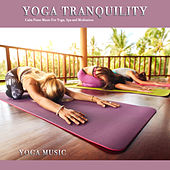 Yoga Tranquility: Calm Piano Music For Yoga, Spa and Meditation von S.P.A