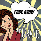 Fade Away by TT Grace