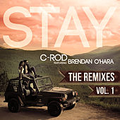 Stay (The Remixes), Vol. 1 by C-Rod