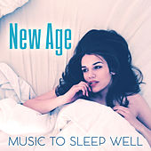 New Age Music to Sleep Well – Relaxing Night Sounds, Evening Meditation, New Age Soothing Sounds, Music for Sweet Dreams by Sleep Sound Library