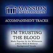 I'm Trusting the Blood by Mansion Accompaniment Tracks