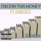 Stackin This Money by J King y Maximan