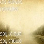 Soy Lo Que Soy Envivo by Los Nuevos Rebeldes