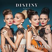 Scent of a Woman de Destiny Quartet