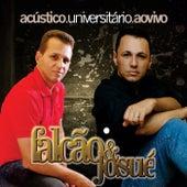 Acústico Universitário (Ao Vivo) von Falcão e Josué