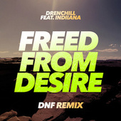 Freed From Desire (DNF Remixes) von Drenchill